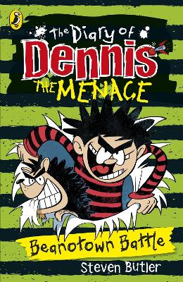 The Diary of Dennis the Menace: Beanotown Battle (Book 2) - Butler, Steven