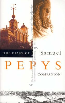 The Diary of Samuel Pepys, Vol. 10: Companion - University of California Press, and Pepys, Samuel, and Latham, Robert