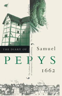 The Diary of Samuel Pepys, Vol. 3: 1662 - Pepys, Samuel, and Latham, Robert (Editor), and Matthews, William G (Editor)