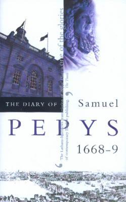 The Diary of Samuel Pepys, Vol. 9: 1668-1669 - Pepys, Samuel, and Latham, Robert (Editor), and Mathews, William G (Editor)