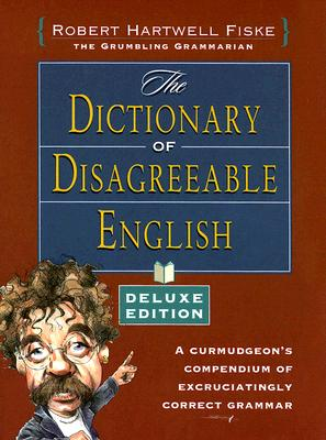 The Dictionary of Disagreeable English - Fiske, Robert Hartwell