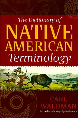 The Dictionary of Native American Terminology - Waldman, Carl