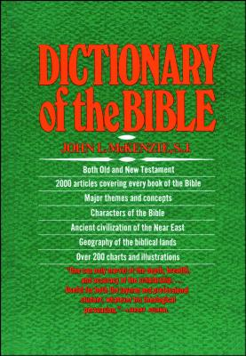 The Dictionary of the Bible - McKenzie, John L