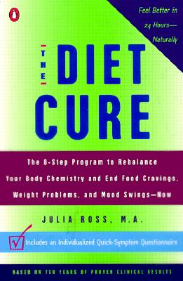 The Diet Cure - Ross, Julia, M.A.