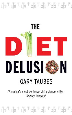 The Diet Delusion - Taubes, Gary
