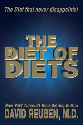 The Diet of Diets: The Diet that never disappoints! - Reuben M D, David