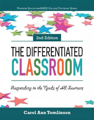 The Differentiated Classroom: Responding to the Needs of All Learners - Tomlinson, Carol Ann, and The ASCD