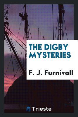 The Digby Mysteries - Furnivall, F J
