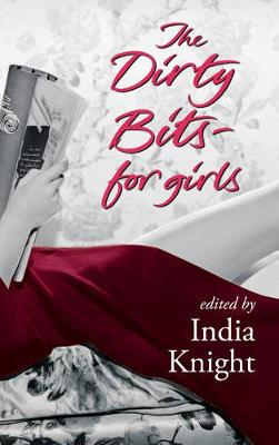 The Dirty Bits-For Girls - Knight, India (Editor)