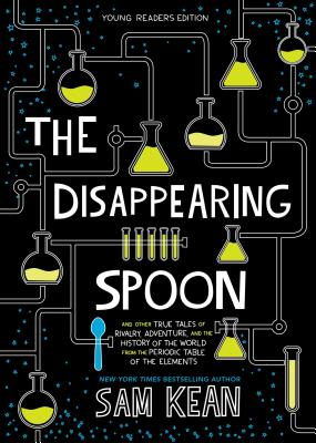 The disappearing spoon and other true tales of rivalry adventure the disappearing spoon and other true tales of rivalry adventure and the history urtaz Choice Image