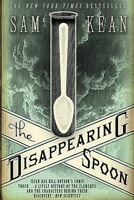 The Disappearing Spoon - Kean, Sam