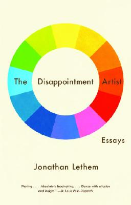 The Disappointment Artist: Essays - Lethem, Jonathan