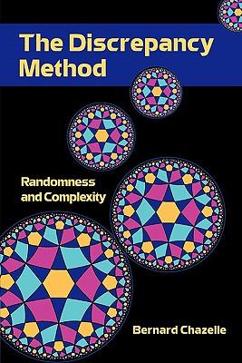 The Discrepancy Method: Randomness and Complexity - Chazelle, Bernard