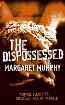 The Dispossessed - Murphy, Margaret