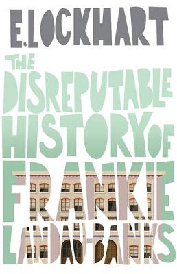 The Disreputable History of Frankie Landau-Banks - Lockhart, E.