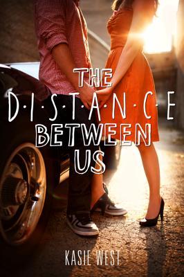 The Distance Between Us - West, Kasie