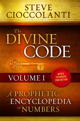 The Divine Code-A Prophetic Encyclopedia of Numbers, Volume I: 1 to 25 - Cioccolanti, Steve