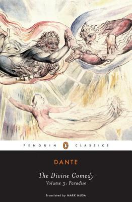 The Divine Comedy: Volume 3: Paradise - Alighieri, Dante, and Musa, Mark (Commentaries by)