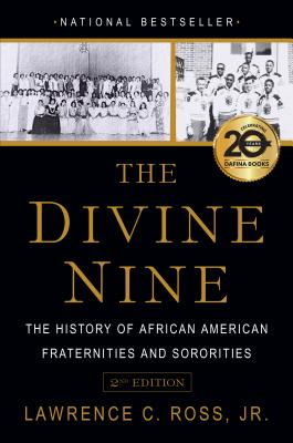 The Divine Nine: The History of African American Fraternities and Sororities - Ross, Lawrence C