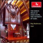 The Dobson Organ at Sykes Chapel, The University of Tampa