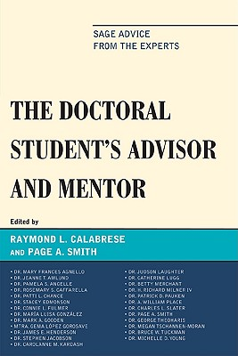 The Doctoral Student's Advisor and Mentor: Sage Advice from the Experts - Calabrese, Raymond L (Editor), and Smith, Page A (Editor), and Angelle, Pamela (Contributions by)