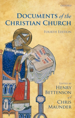 The Documents of the Christian Church - Bettenson, Henry (Editor), and Maunder, Chris (Editor)