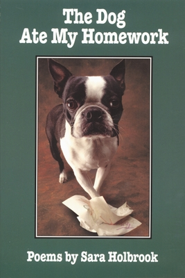 The Dog Ate My Homework - Holbrook, Sara