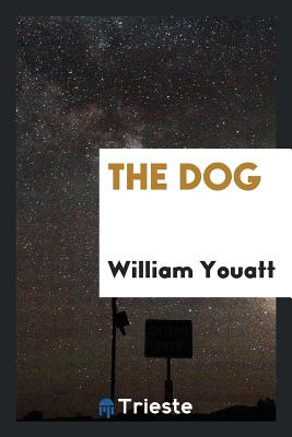 The Dog - Youatt, William