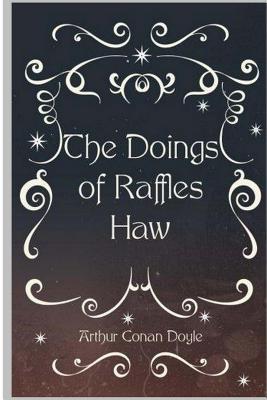 The Doings of Raffles Haw - Doyle, Arthur Conan, Sir