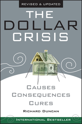 The Dollar Crisis: Causes, Consequences, Cures - Duncan, Richard