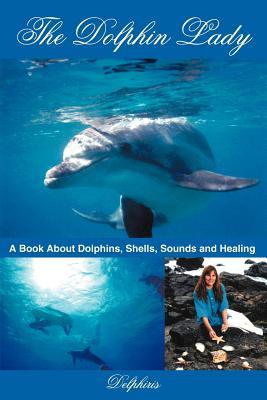 The Dolphin Lady - Delphiris