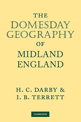 The Domesday Geography of Midland England - Darby, H C (Editor)
