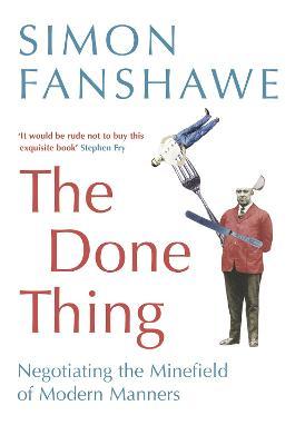 The Done Thing - Fanshawe, Simon