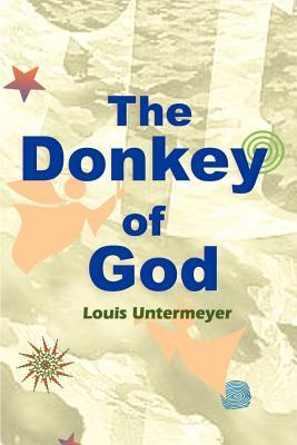 The Donkey of God - Untermeyer, Louis