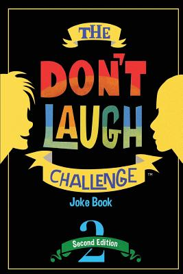 The Don't Laugh Challenge: Children's Joke Book Including Riddles, Funny Q&A Jokes, Knock Knock, and Tongue Twisters for Kids Ages 5, 6, 7, 8, 9, 10, 11, and 12 Year Old Boys and Girls; Stocking Stuffers, Christmas Gifts, Travel Games, Gift Ideas - Boy, Billy