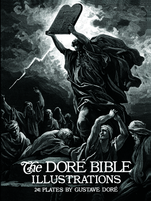 The Dore Bible Illustrations - Dore, Gustave