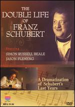 The Double Life of Franz Schubert: An Exploration of His Life and Work - Peter Webber