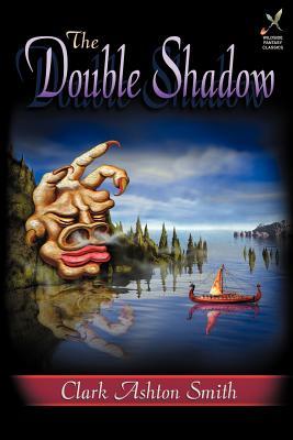 The Double Shadow - Smith, Clark Ashton