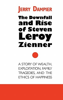 The Downfall and Rise of Steven Leroy Zienner - Dampier, Jerry