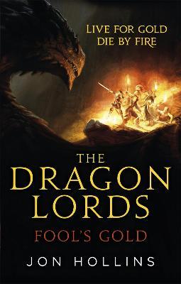 The Dragon Lords 1: Fool's Gold - Hollins, Jon
