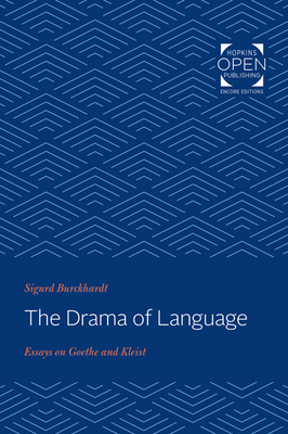 The Drama of Language: Essays on Goethe and Kleist - Burckhardt, Sigurd