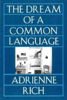 The Dream of a Common Language: Poems 1974-1977 - Rich, Adrienne
