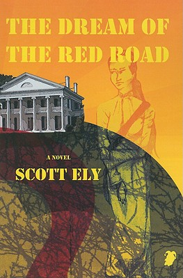 The Dream of the Red Road - Ely, Scott