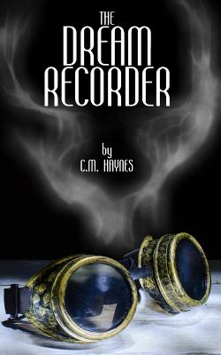 The Dream Recorder - Haynes, C M