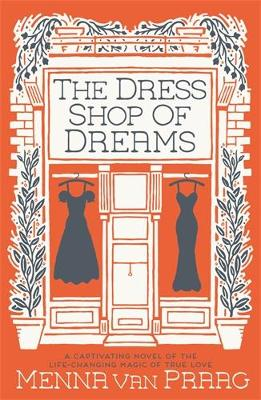 The Dress Shop Of Dreams - Praag, Menna van