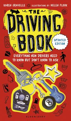 The Driving Book: Everything New Drivers Need to Know But Don't Know to Ask - Gravelle, Karen