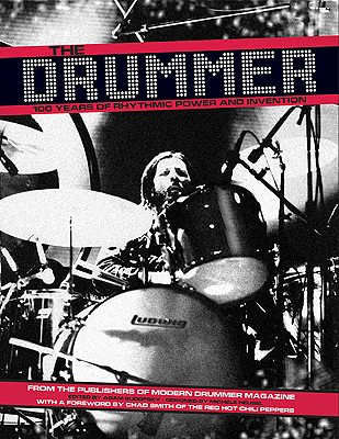 The Drummer: 100 Years of Rhythmic Power and Invention - Budofsky, Adam (Editor)