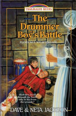 The Drummer Boy's Battle: Introducing Florence Nightingale - Jackson, Neta, and Jackson, Dave