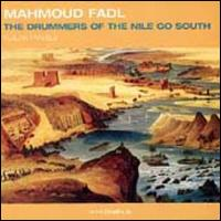 The Drummers of the Nile Go South: Nubian Travels - Mahmoud Fadl