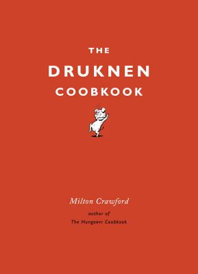 The Drunken Cookbook - Crawford, Milton